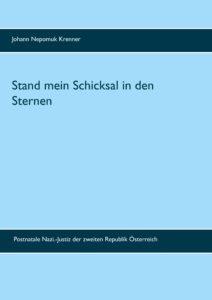 Johann Nepomuk Krenner, Stand mein Schicksal in den Sternen, Postnatale Nazi.-Justiz der zweiten Republik Österreich